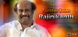 rajinikanth-opens-his-twitter-account-for-his-fans