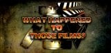 What-happened-to-those-films