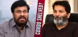 Trivikram-And-Chiranjeevi-Combo-Shelved
