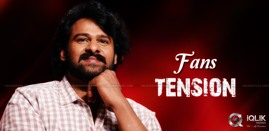 prabhas-fans-are-in-tension