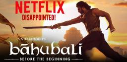 baahubali-web-series-netflix-unhappy-with-output