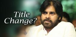 Pawan's Title Under Re-Consideration