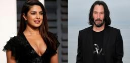 Priyanka Chopra To Star In Keanu Reaves' Matrix-4!