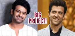 Prabhas And Hrithik Roshan To Act In Mahabharata?