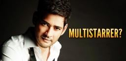 Mahesh, Getting Ready For a Multistarrer?