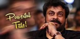 Chiranjeevi's Next Titled Byreddy?