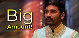 Dhanush Gets 50 Cr Remuneration?