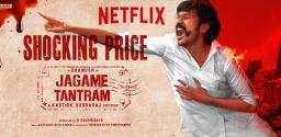 Netflix pays a big amount for Jagame Thandhiram