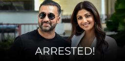 shilpa-shetty-husband-raj-kundra-arrested-in-pornography-case