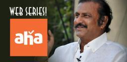 Mohan Babu to do web series for Aha!