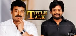 chiranjeevi-puri-jagannadh-movie-title-discussions