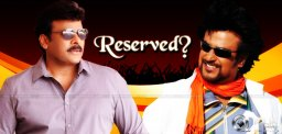 why-chiranjeevi-and-rajini-reserved