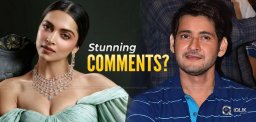 Deepika's Stunning Comments On Mahesh