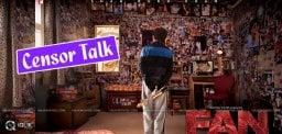 censor-report-of-shah-rukh-khan-fan-movie
