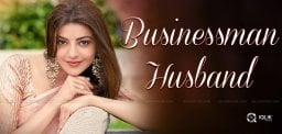 kajal-aggarwal-to-marry-a-business-man