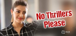 Kajal-aggarwal-say-no-to-thrillers