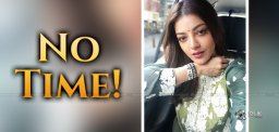 Kajal Aggarwal Says, 'No Time For Love'!