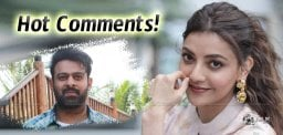Kajal's Sensational Comment On Prabhas
