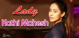 Is Lady Kathi Mahesh Unstoppable?
