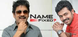 nagarjuna-karthi-movie-title-exclusive-news