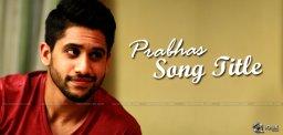mirchi-song-title-for-naga-chaitanya