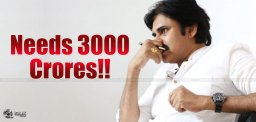 pawan-kalyan-needs-huge-money-for-elections