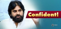 Shocking Confidence Of Pawan Kalyan