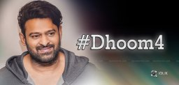 Dhoom4-BollywoodWood-Expecting-Prabhas