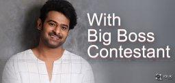 prabhas-with-bigg-boss-contestant
