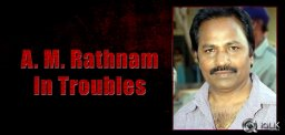 Producer-AM-Rathnam-in-financial-troubles