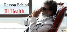 reason-behind-superstar-rajinikanth-ill-health