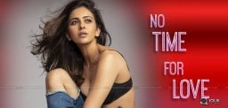 rakul-preet-have-no-time-for-love