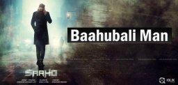 saaho-takes-baahubali-man-details-
