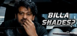 Shocking Gossip: Saaho Has Billa Shades?