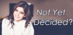 samantha-decision-pending-nagachaitanya