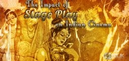Stage Drama and it's Impact on Indian Cinema