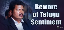 shankar-aware-of-telugu-sentiment