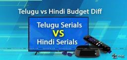 difference-between-telugu-and-hindi-serials-budget