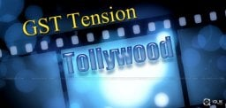 GST Tension For Tollywood!