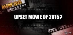 recap2015-upset-telugu-movie-of-the-year