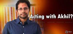 vanky-atluri-acting-in-akhil-film