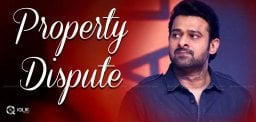 prabhas-property-dispute